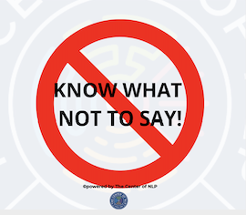 Successful People Know What to Say and WHAT NOT TO SAY!